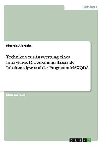 9783656423485: Techniken Zur Auswertung Eines Interviews: Die Zusammenfassende Inhaltsanalyse Und Das Programm Maxqda