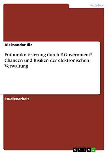 9783656424376: Entbürokratisierung durch E-Government? Chancen und Risiken der elektronischen Verwaltung (German Edition)