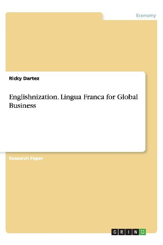 Englishnization. Lingua Franca for Global Business: Ricky Dartez