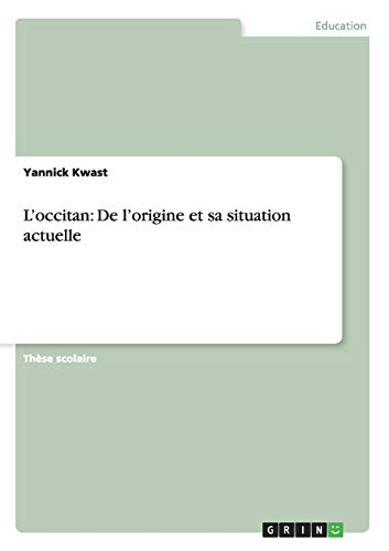 9783656433958: L'Occitan: de L'Origine Et Sa Situation Actuelle (French Edition)