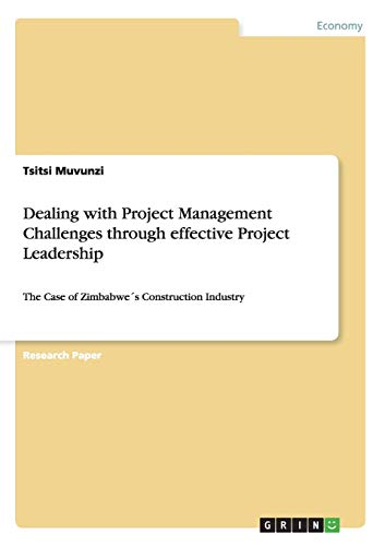 Dealing with Project Management Challenges Through Effective Project Leadership: Tsitsi Muvunzi