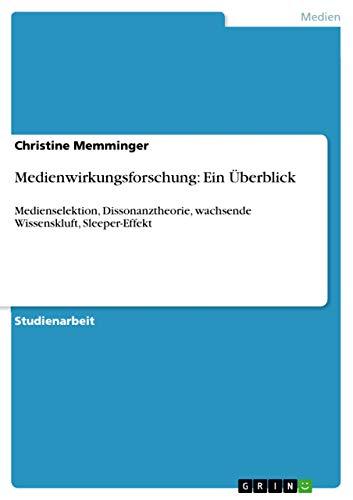Medienwirkungsforschung: Ein Uberblick: Christine Memminger