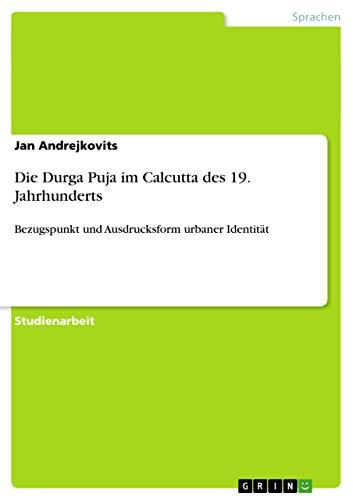 9783656436515: Die Durga Puja im Calcutta des 19. Jahrhunderts (German Edition)