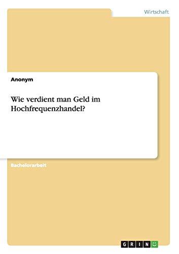 9783656436959: Wie verdient man Geld im Hochfrequenzhandel? (German Edition)
