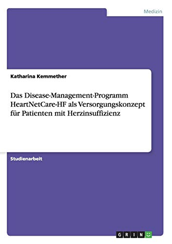 Das Disease-Management-Programm Heartnetcare-Hf ALS Versorgungskonzept Fur Patienten Mit ...