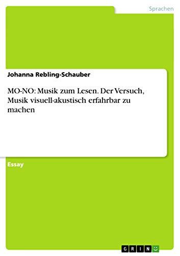 9783656437956: MO-NO: Musik zum Lesen. Der Versuch, Musik visuell-akustisch erfahrbar zu machen