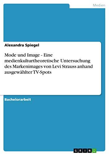 Mode Und Image. Das Markenimage Von Levi Strauss: Alexandra Spiegel
