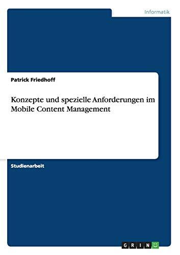 Konzepte und spezielle Anforderungen im Mobile Content: Patrick Friedhoff