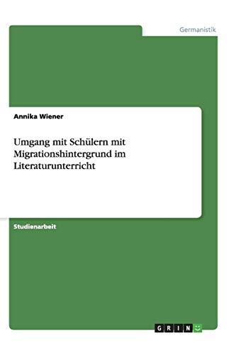 9783656441281: Umgang Mit Schulern Mit Migrationshintergrund Im Literaturunterricht