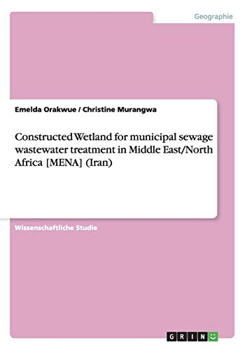 Constructed Wetland for Municipal Sewage Wastewater Treatment in Middle EastNorth Africa Mena (Iran...