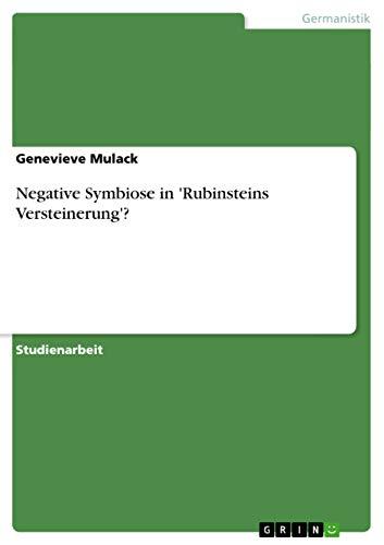Negative Symbiose in Rubinsteins Versteinerung?: Genevieve Mulack