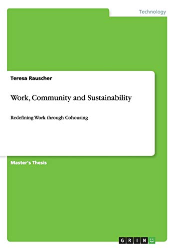 9783656443612: Work, Community and Sustainability. Redefining Work through Cohousing