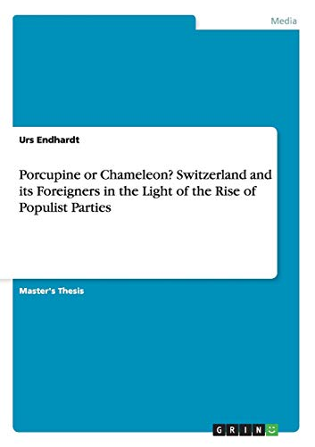 Porcupine or Chameleon? Switzerland and its Foreigners: Urs Endhardt