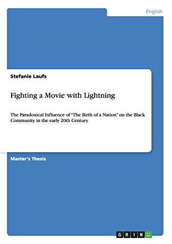 9783656446217: The Paradoxical Influence of The Birth of a Nation on the Black Community in the early 20th Century