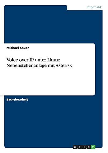 9783656446644: Voice over IP unter Linux: Nebenstellenanlage mit Asterisk