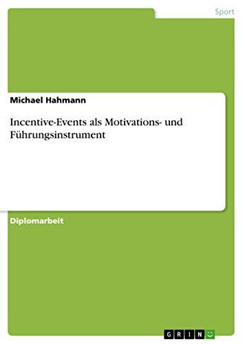 Incentive-Events als Motivations- und Führungsinstrument: Michael Hahmann