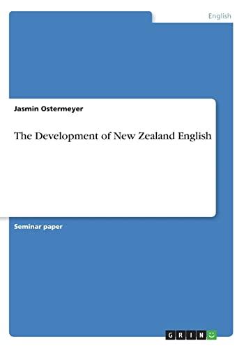 The Development of New Zealand English: Jasmin Ostermeyer