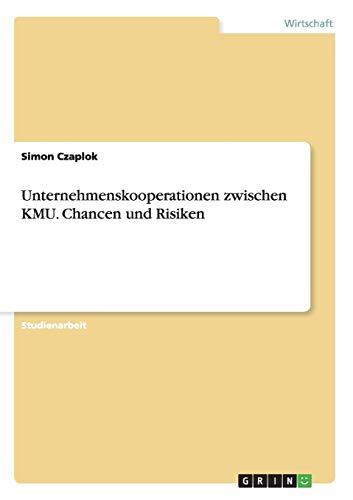 9783656452355: Unternehmenskooperationen zwischen KMU. Chancen und Risiken