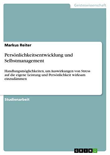 Personlichkeitsentwicklung Und Selbstmanagement: Markus Reiter