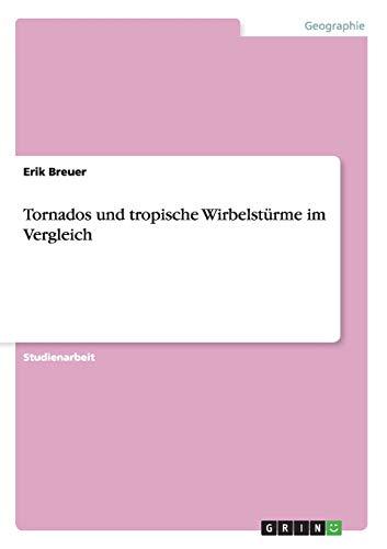 9783656455554: Tornados Und Tropische Wirbelsturme Im Vergleich