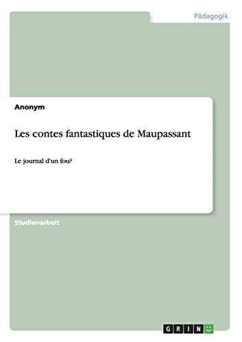 9783656455882: Les Contes Fantastiques de Maupassant