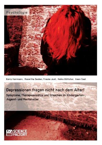 9783656457336: Depressionen Fragen Nicht Nach Dem Alter!