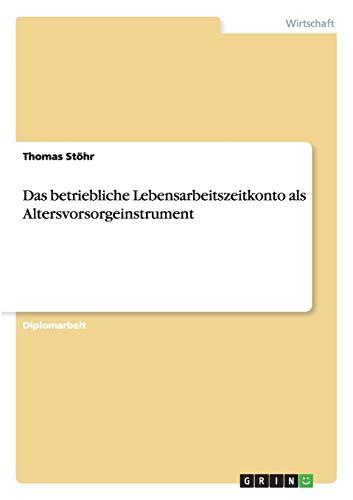 Das betriebliche Lebensarbeitszeitkonto als Altersvorsorgeinstrument: Thomas Stöhr