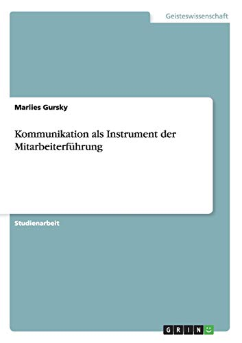 9783656460831: Kommunikation als Instrument der Mitarbeiterführung in der Pflege