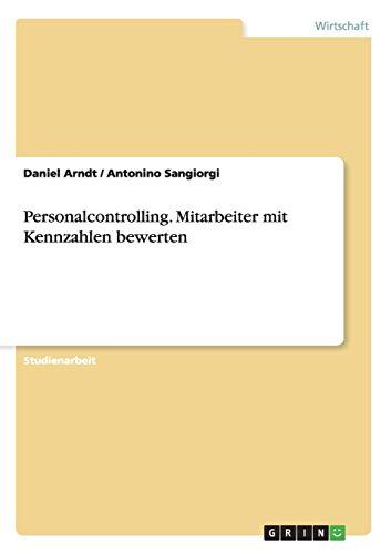 Personalcontrolling. Mitarbeiter Mit Kennzahlen Bewerten: Antonino Sangiorgi