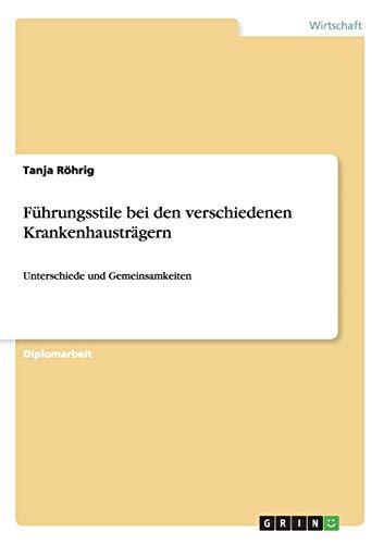 9783656461845: Führungsstile bei den verschiedenen Krankenhausträgern (German Edition)