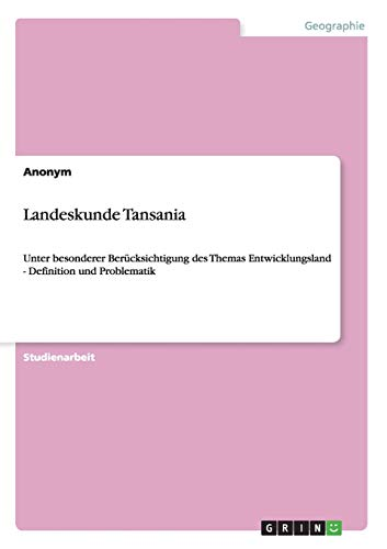 Landeskunde Tansania: Unter besonderer Berücksichtigung des Themas: Anonym