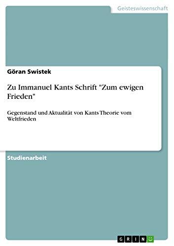 """Zu Immanuel Kants Schrift """"Zum ewigen Frieden"""": Göran Swistek"""