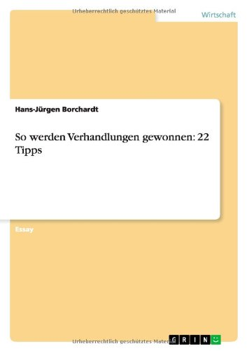 So Werden Verhandlungen Gewonnen: 22 Tipps: Hans-Jurgen Borchardt