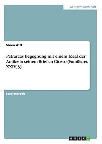 9783656466444: Petrarcas Begegnung Mit Einem Ideal Der Antike in Seinem Brief an Cicero (Familiares XXIV, 3)