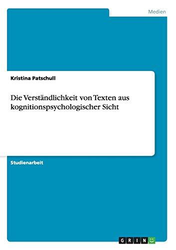 Die Verstandlichkeit Von Texten Aus Kognitionspsychologischer Sicht: Kristina Patschull