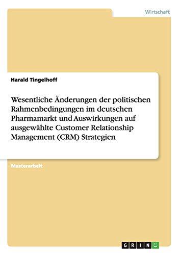 Wesentliche Änderungen der politischen Rahmenbedingungen im deutschen Pharmamarkt und ...