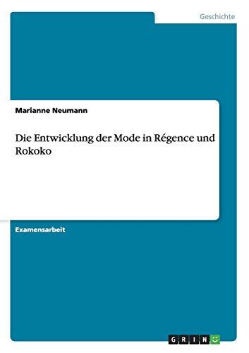 9783656466963: Die Entwicklung Der Mode in Regence Und Rokoko