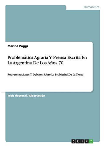 9783656467281: Problematica Agraria y Prensa Escrita En La Argentina de Los Anos 70