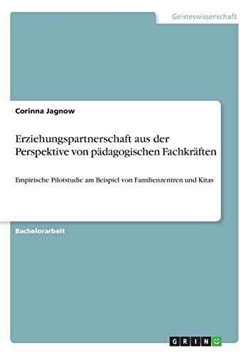 Erziehungspartnerschaft Aus Der Perspektive Von Padagogischen Fachkraften: Corinna Jagnow