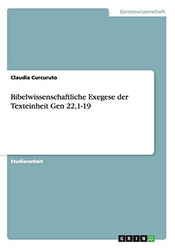 9783656468356: Bibelwissenschaftliche Exegese der Texteinheit Gen 22,1-19 (German Edition)
