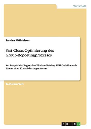 9783656470595: Fast Close: Optimierung Des Group-Reportingprozesses