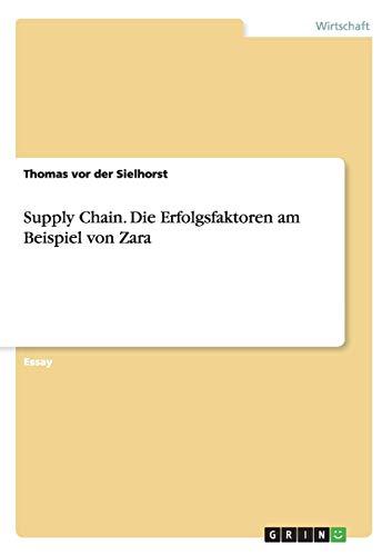 9783656470663: Supply Chain. Die Erfolgsfaktoren am Beispiel von Zara (German Edition)