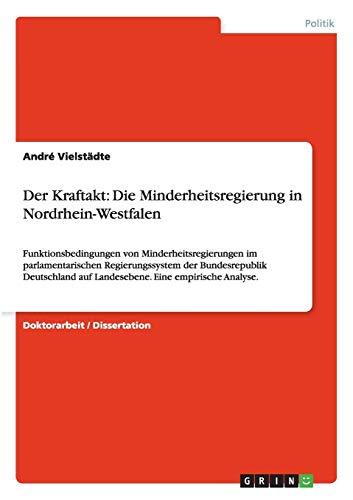 Der Kraftakt: Die Minderheitsregierung in Nordrhein-Westfalen: Andr� Vielst�dte