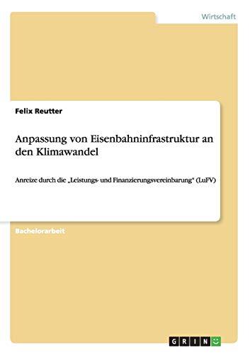 9783656471219: Anpassung Von Eisenbahninfrastruktur an Den Klimawandel (German Edition)