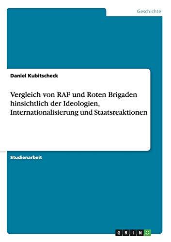 Vergleich Von RAF Und Roten Brigaden Hinsichtlich Der Ideologien, Internationalisierung Und ...