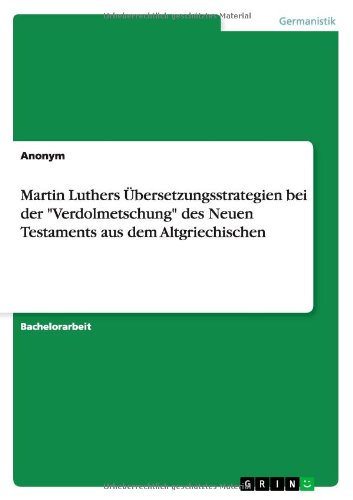 9783656475149: Martin Luthers Ubersetzungsstrategien Bei Der