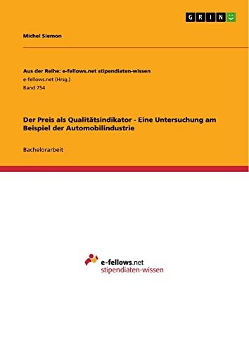 Der Preis ALS Qualitatsindikator. Eine Untersuchung Am Beispiel Der Automobilindustrie: Michel ...