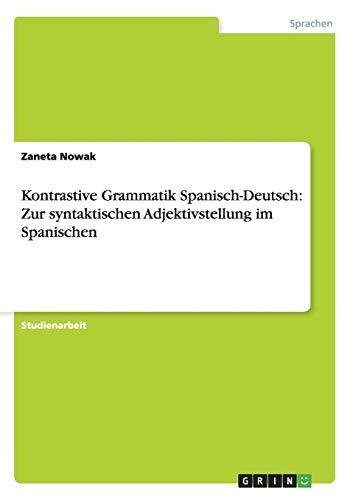 Kontrastive Grammatik Spanisch-Deutsch: Zur Syntaktischen Adjektivstellung Im Spanischen: Zaneta ...