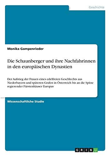 Die Schaunberger und ihre Nachfahrinnen in den europäischen Dynastien: Monika Gampenrieder