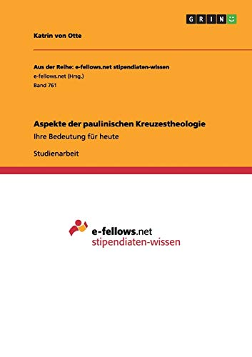 Aspekte Der Paulinischen Kreuzestheologie: Katrin von Otte